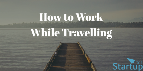 How to Work While Travelling