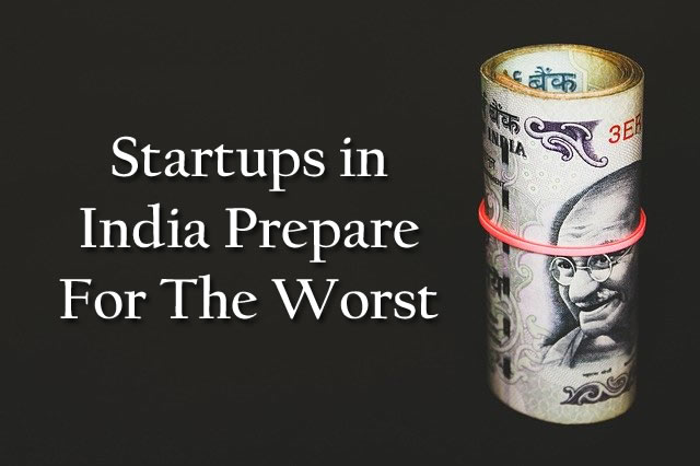 Startups in India Prepare For The Worst